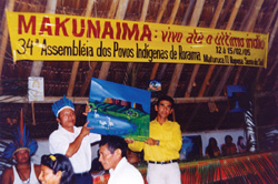 The annual Assembly of Indigenous Peoples of Roraima, February 2005, whose banner announces the theme: 'Makunaima is alive till the last indigenous person.'  Credit: Davison Wapichana